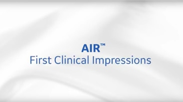 AIR™ First Clinical Impressions Video