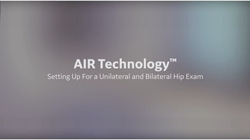 AIR Technology™ Setting Up For a Unilateral and Bilateral Hip Exam